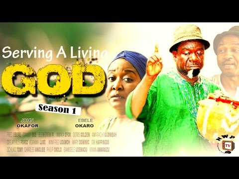Serving A Living God Season 1  -  2016 Latest Nigerian Nollywood Movie