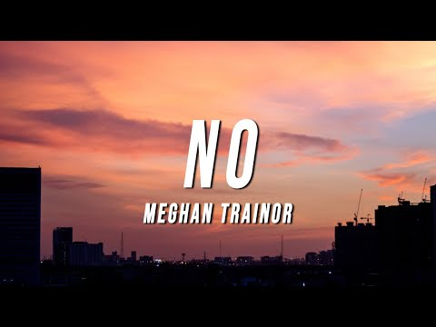 Meghan Trainor - NO (TikTok Remix) [Lyrics]