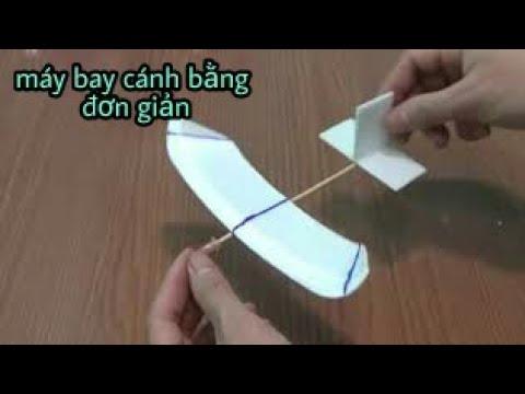 [choidehoc] chế máy bay cánh bằng đơn giản từ hộp xốp đựng cơm