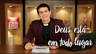 Padre Reginaldo Manzotti: Deus está em todo lugar