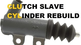 10. How to rebuild a clutch slave cylinder
