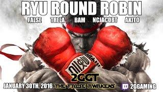2GGT: The False Awakens – Ryu Round Robin feat Trela, False, BAM, NCJacobT, Akito and Alex Valle as Special Guest Commentator!