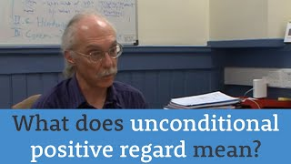 Psychojargon: Unconditional Positive Regard