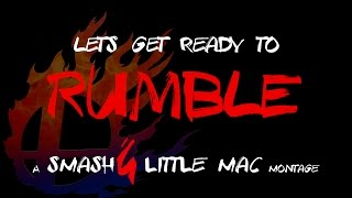 Let's get ready to Rumble! – Little Mac Montage