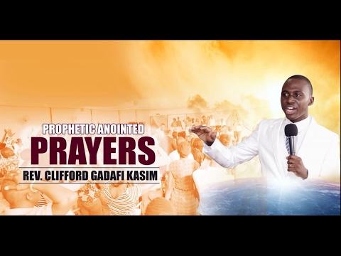 Prophetic Anointed Prayers (Rev Clifford Gadafi Kasim)