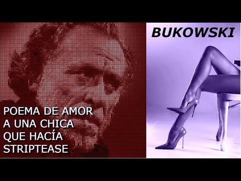 Poemas cortos - POEMA DE AMOR A UNA CHICA QUE HACÍA STRIPTEASE. Bukowski