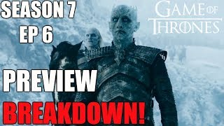 This is my Game of Thrones Season 7 Episode 6 Preview Trailer Breakdown! I will go in depth about the White Walkers, the Night...