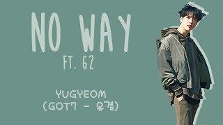 Yugyeom (유겸) ft. G2 - NO WAY Lyrics and English Subtitles *May contain some inaccuracies Credits: Song: ...