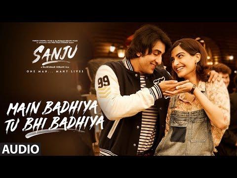 Main Badhiya Tu Bhi Badhiya Audio | Sanju | Ranbir