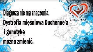 Diagnoza nie ma znaczenia. Dystrofia mięśniowa Duchenne'a i genetykę można zmienić. A.Haretski.