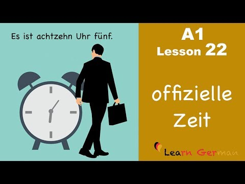 Learn German   Time (official)   How to tell time?   Zeit   German for beginners   A1 - Lesson 22