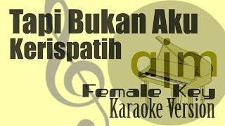 Kerispatih - Tapi Bukan Aku (Female Key) Karaoke | Ayjeeme Karaoke