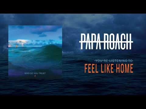 Papa Roach Feel Like Home