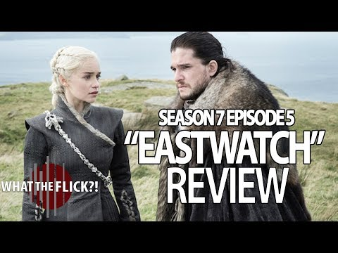 Game Of Thrones Season 7 Episode 5 Review - EASTWATCH