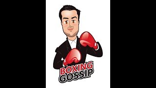 Welcome to the Boxing Gossip Youtube channel. To add me on Facebook...