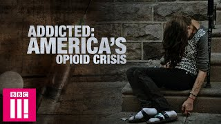 Addicted: America's Opioid Crisis | Full Documentary