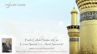 FatihÇollak Hatim Dinle - 8.Cüz - En'am Suresi 111 - A'raf Suresi 87 Www.cennet-kapisi.net
