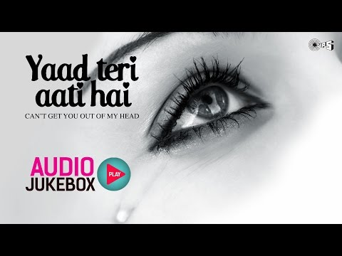 Video Yaad Teri Aati Hai - Top 10 Hindi Sad Songs | Audio Jukebox download in MP3, 3GP, MP4, WEBM, AVI, FLV January 2017