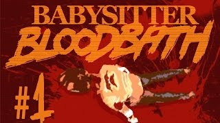 Babysitter Bloodbath | Pervasive Everything!