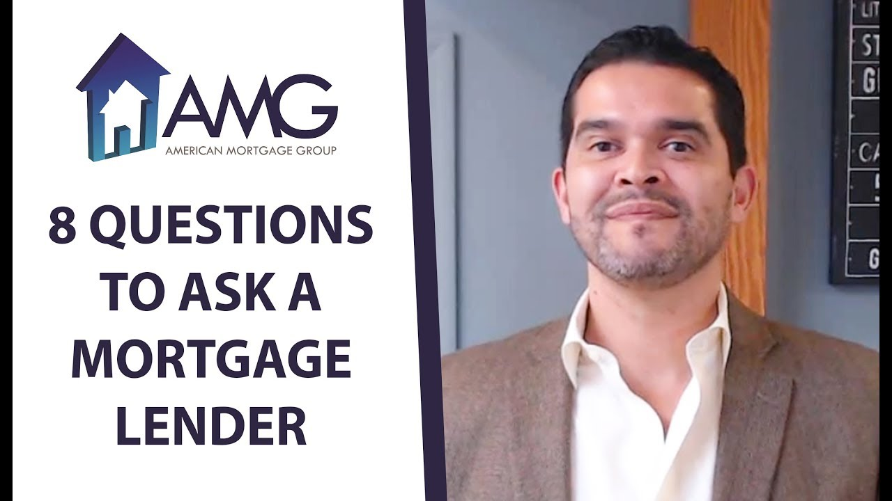 8 Questions You Should Always Ask Your Lender