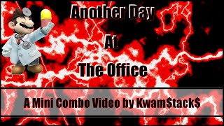 Another Day At The Office – A Dr. Mario (Mini) Combo Video by Kwam$tack$