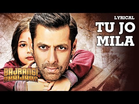 'Tu Jo Mila' Full Song With LYRICS - K.K. | Salman Khan, Harshaali | Bajrangi Bhaijaan