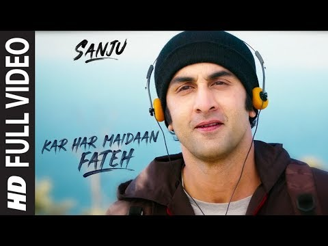 Sanju: KAR HAR MAIDAAN FATEH Full Video Song | Ran