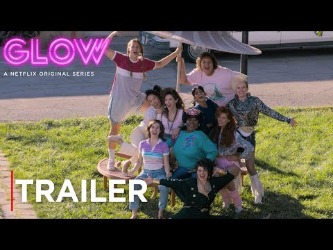 GLOW: Season 2 | Main Trailer [HD] | Netflix