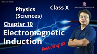 Class X Science (Physics) Chapter 3: Electromagnetic induction (Part 3 of 3)