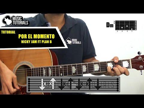 Cómo tocar Por El Momento de Nicky Jam Ft. Plan B en Guitarra   Tutorial + PDF GRATIS