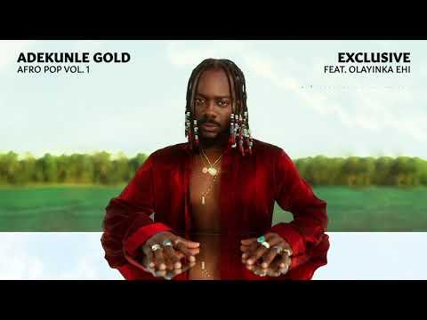 Adekunle Gold - Exclusive (Afro Pop Vol. 1) (feat Olayinka Ehi) [Official Audio)