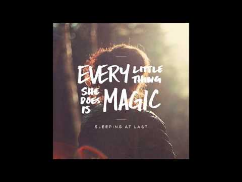 Sleeping At Last - Every Little Thing She Does Is Magic lyrics