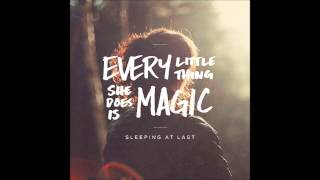 Every Little Thing She Does Is Magic - Sleeping At Last