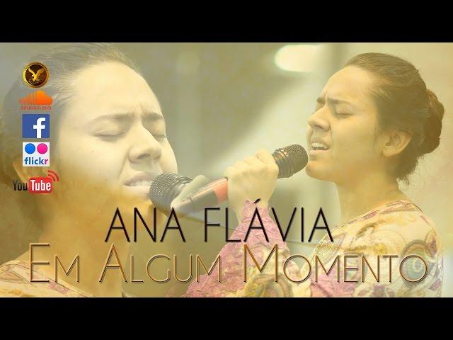 Ana Flávia - Em Algum Momento