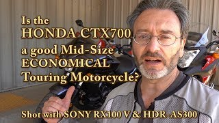 9. HONDA CTX  Review: a Good Mid-Size, Economical Touring Motorcycle?  Shot w. SONY RX100 V & AS300