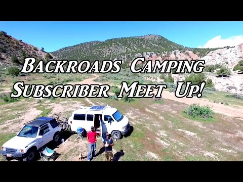 Backroads Camping & Subscriber Meet Up! On the Road