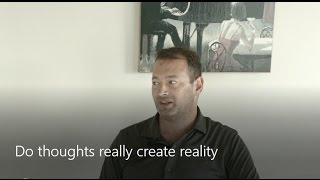 Do thoughts really create reality