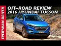 Road Drive: 2016 Hyundai Tucson AWD Review on Everyman Driver