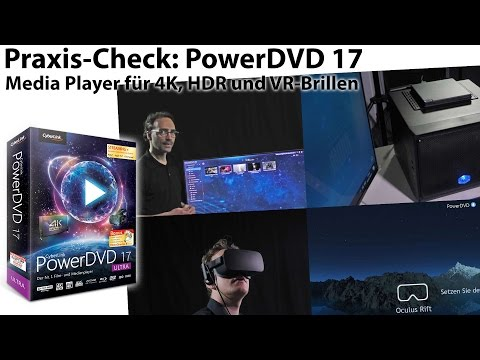 CyberLink PowerDVD 17: MediaPlayer für 4K, HDR, YouTube und VR-Mode in der Praxis