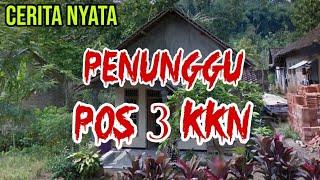 Video Penunggu Pos 3 KKN Kaki Gunung Arjuno MP3, 3GP, MP4, WEBM, AVI, FLV Juli 2019