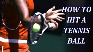 How To Hit A Tennis Ball