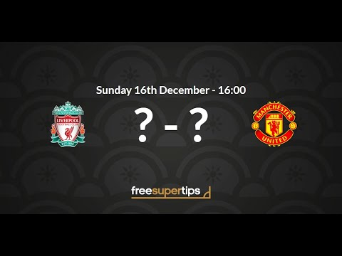 Liverpool V Man United Predictions, Betting Tips And Match Preview Premier League