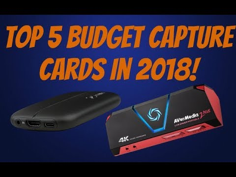 Top 5 Budget Capture Cards In 2018!!!