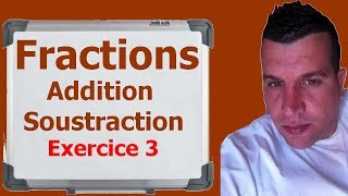 Maths 6ème - Fractions addition et soustraction Exercice 3