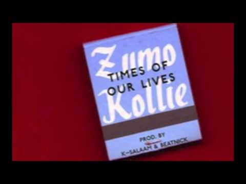 Zumo Kollie - Times Of Our Lives (Prod. by Beatnick & K​-​Salaam​)