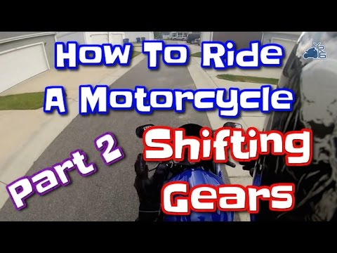 How to Ride a Motorcycle- Part Two How to Shift gears on a Motorcycle, downshifting, and the Clutch