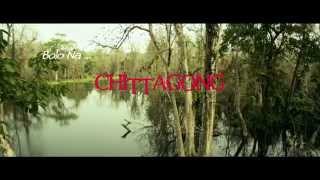Bola Na - Chittagong - Song Promo