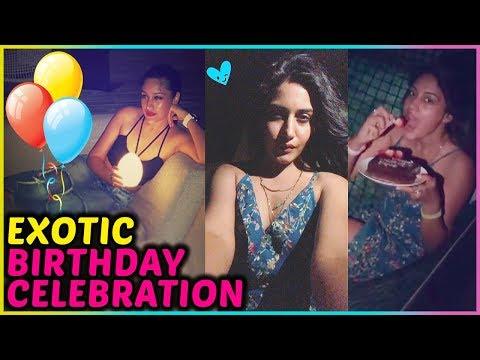 Surbhi Chandna aka Anika's EXOTIC BIRTHDAY Celebra
