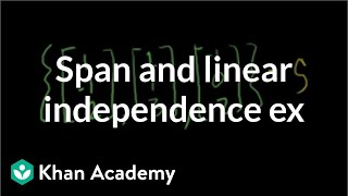 Span and linear independence example | Vectors and spaces | Linear Algebra | Khan Academy