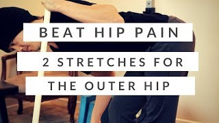 Video How I beat my hip pain + two stretches for the outer hip muscles (IT band , TFL, and glutes) MP3, 3GP, MP4, WEBM, AVI, FLV Agustus 2019